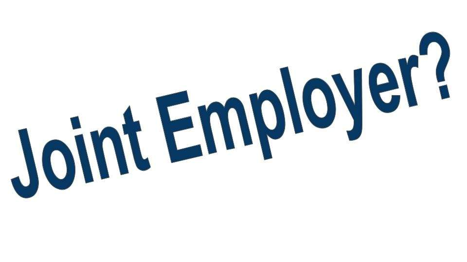 Impact of Proposed Joint Employer Rule on Independent Contractor Misclassification Claims